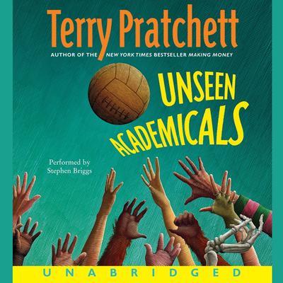 Unseen Academicals Audiobook, by Terry Pratchett