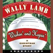 Wishin' and Hopin': A Christmas Story Audiobook, by Wally Lamb