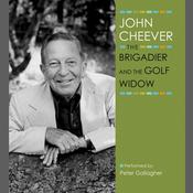 The Brigadier and the Golf Widow Audiobook, by John Cheever