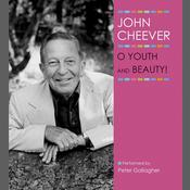 O Youth and Beauty! Audiobook, by John Cheever