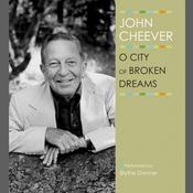 O City of Broken Dreams Audiobook, by John Cheever