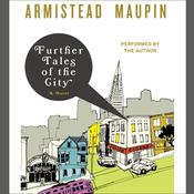 Further Tales of the City: A Novel Audiobook, by Armistead Maupin