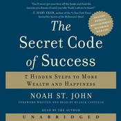 The Secret Code of Success: 7 Hidden Steps to More Wealth and Happiness, by Noah St. John