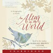 An Altar in the World: A Geography of Faith, by Barbara Brown Taylor