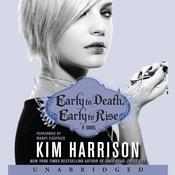 Early to Death, Early to Rise Audiobook, by Kim Harrison