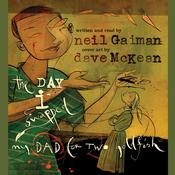 The Day I Swapped My Dad for Two Goldfish Audiobook, by Neil Gaiman