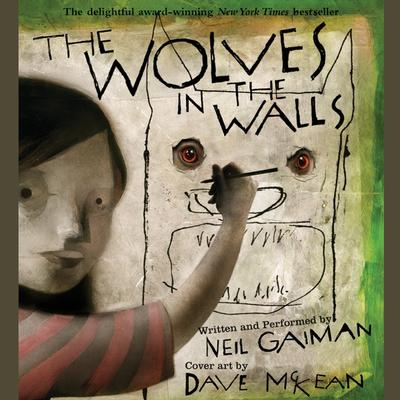 The Wolves in the Walls Audiobook, by Neil Gaiman
