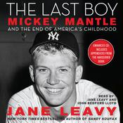 The Last Boy, by Jane Leavy
