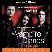 The Vampire Diaries: The Struggle Audiobook, by L. J. Smith