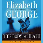 This Body of Death: An Inspector Lynley Novel, by Elizabeth George