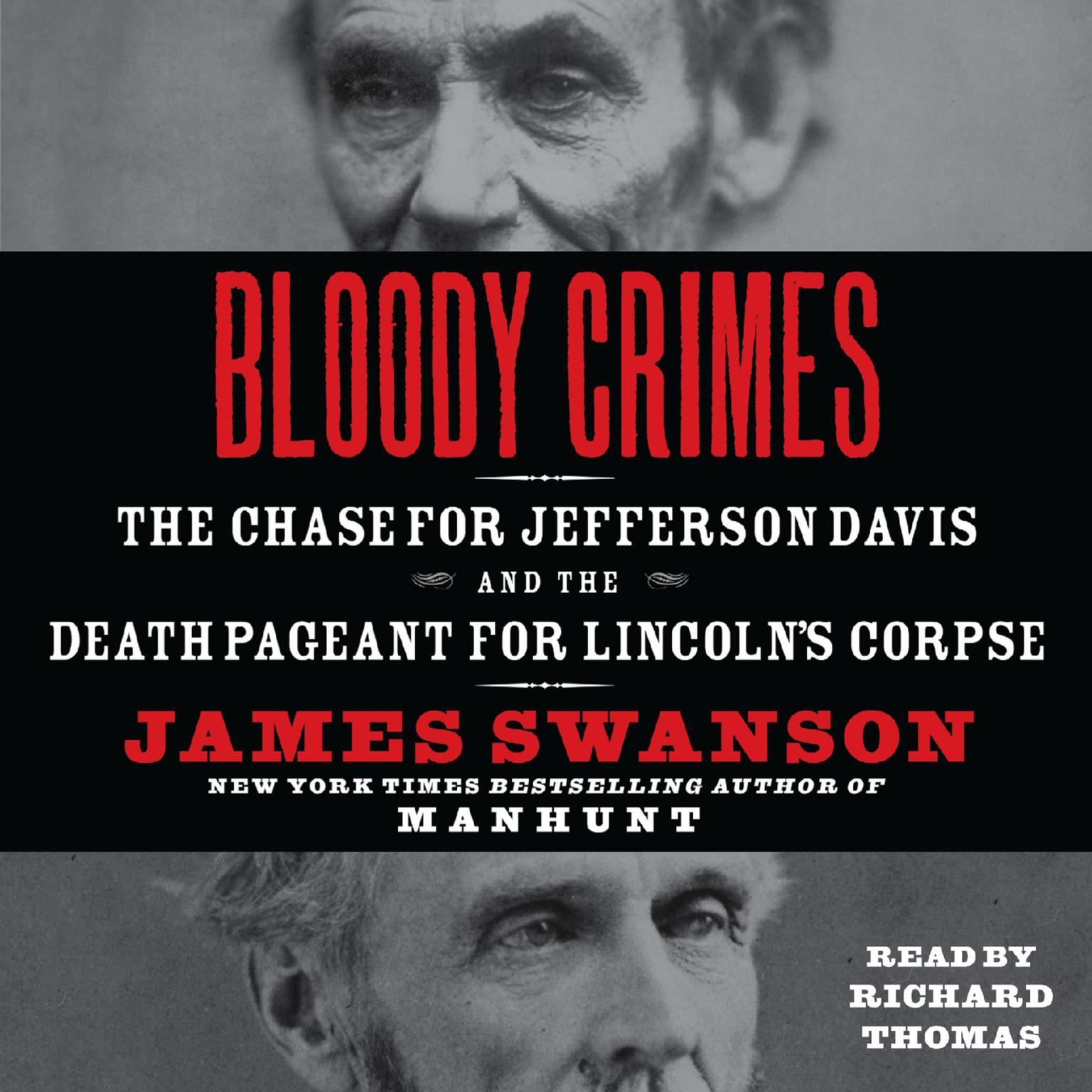 Printable Bloody Crimes: The Chase for Jefferson Davis and the Death Pageant for Lincoln's Corpse Audiobook Cover Art