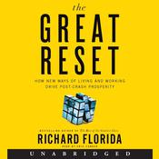 The Great Reset: How New Ways of Living and Working Drive Post-Crash Prosperity, by Richard Florida