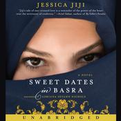 Sweet Dates in Basra: A Novel Audiobook, by Jessica Jiji