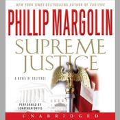 Supreme Justice: A Novel of Suspense Audiobook, by Phillip Margolin