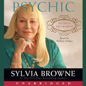 Psychic: My Life in Two Worlds, by Sylvia Browne