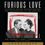 Furious Love: Elizabeth Taylor, Richard Burton, and the Marriage of the Century Audiobook, by Sam Kashner, Nancy Schoenberger