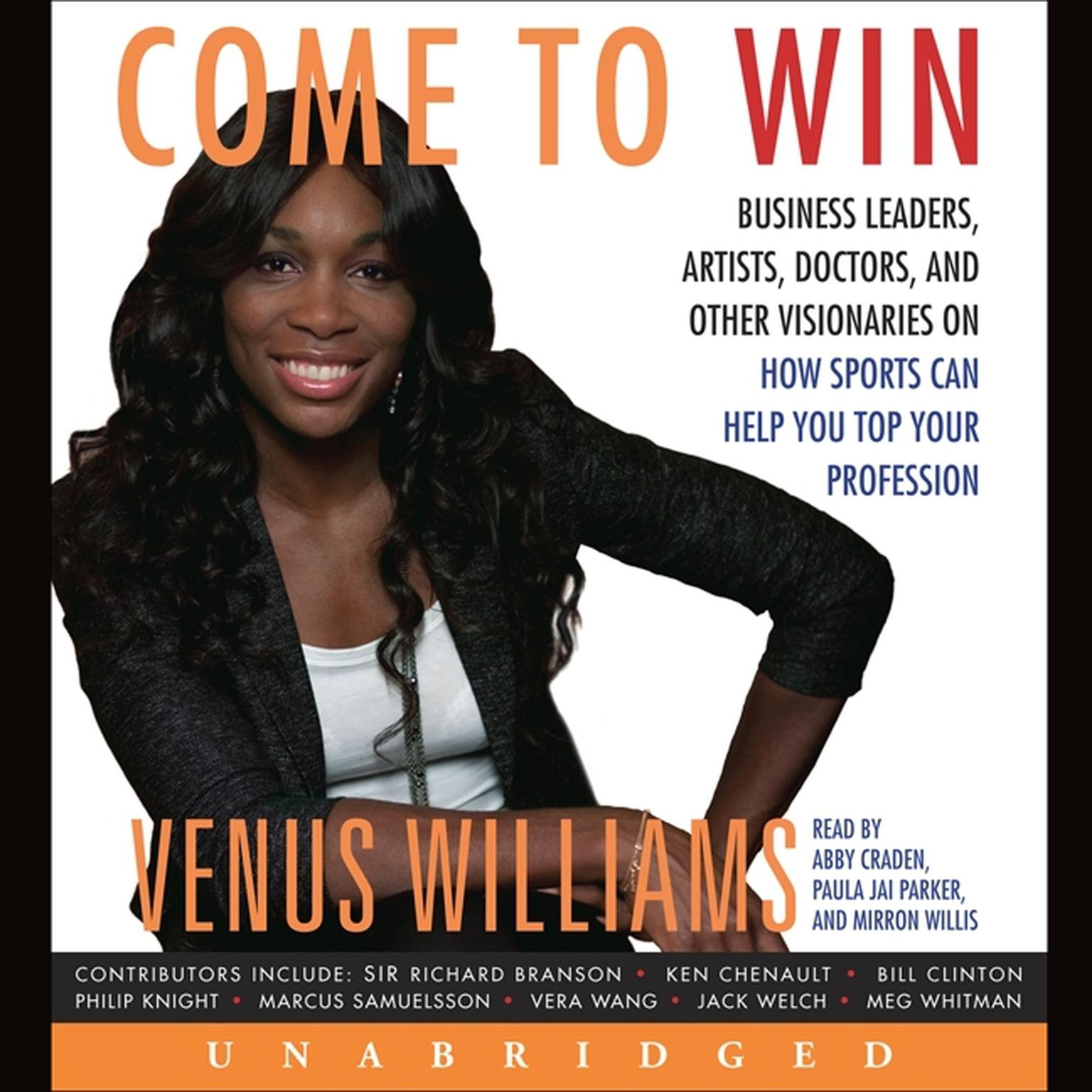 Printable Come to Win: Business Leaders, Artists, Doctors, and Other Visionaries on How Sports Can Help You Top Your Profession Audiobook Cover Art