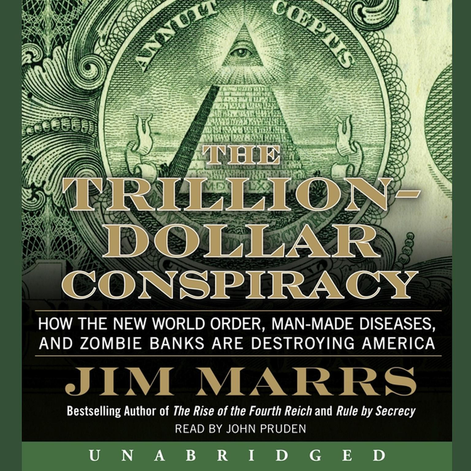 Printable The Trillion-Dollar Conspiracy: How the New World Order, Man-Made Diseases, and Zombie Banks Are Destroying America Audiobook Cover Art