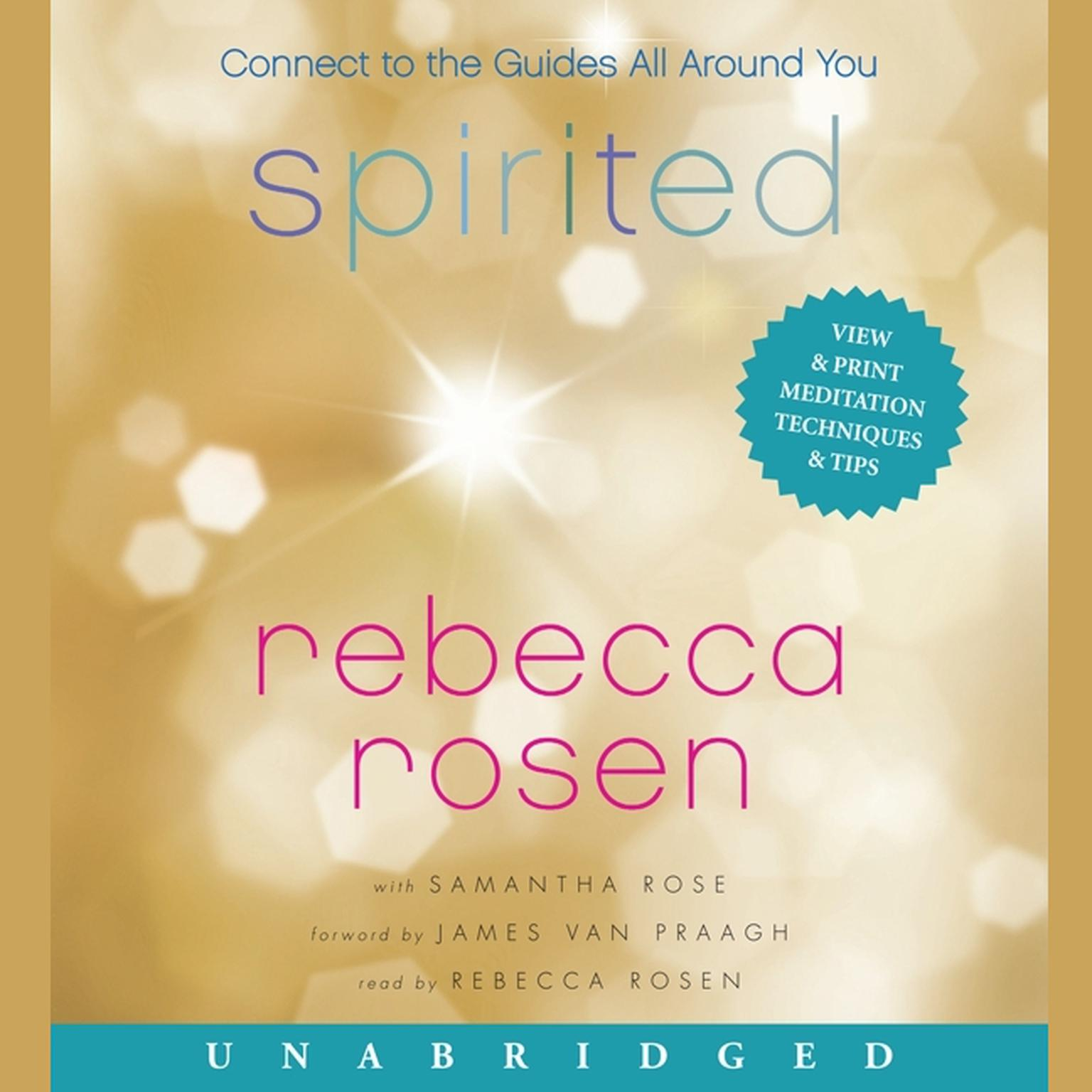 Spirited: Connect to the Guides All Around You Audiobook, by Rebecca Rosen