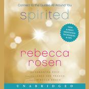 Spirited: Connect to the Guides All Around You, by Rebecca Rosen