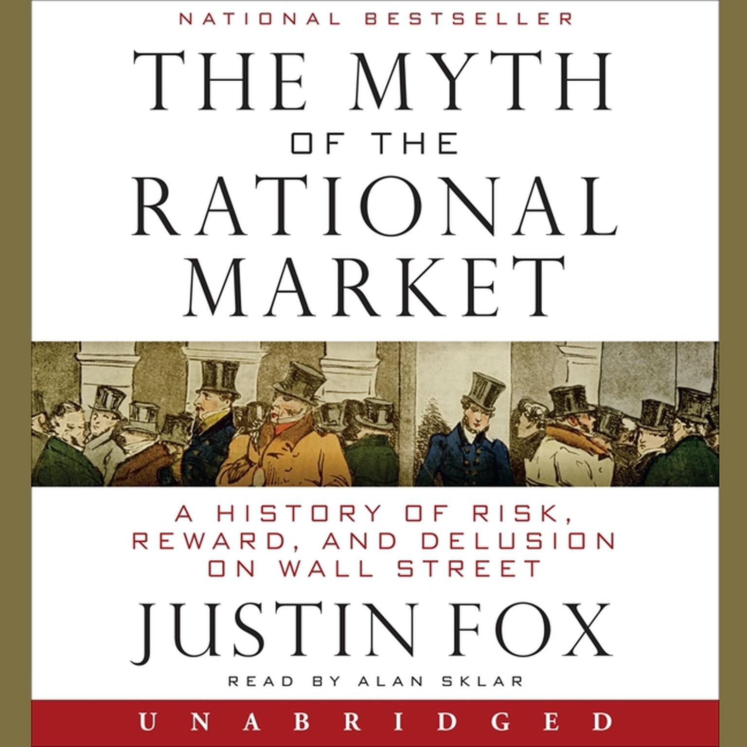 Printable The Myth of the Rational Market: A History of Risk, Reward, and Delusion on Wall Street Audiobook Cover Art