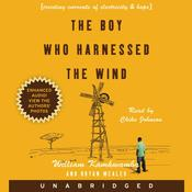 The Boy Who Harnessed the Wind: Creating Currents of Electricity and Hope, by Bryan Mealer, William Kamkwamba