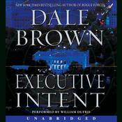 Executive Intent: A Novel Audiobook, by Dale Brown