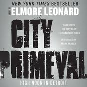 City Primeval: High Noon in Detroit Audiobook, by Elmore Leonard