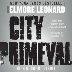 City Primeval: High Noon in Detroit Audiobook, by Elmore Leonard