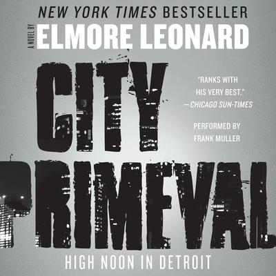 City Primeval: High Noon in Detroit Audiobook, by