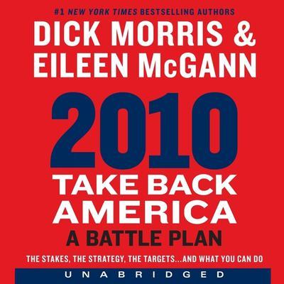 2010: Take Back America: A Battle Plan Audiobook, by Dick Morris