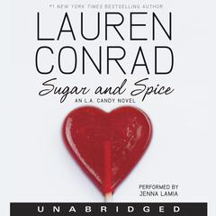 Sugar and Spice Audiobook, by Lauren Conrad