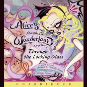 Alices Adventures in Wonderland and Through the Looking Glass Audiobook, by Lewis Carroll