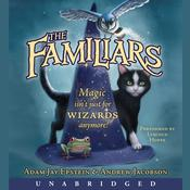 The Familiars Audiobook, by Adam Jay Epstein, Andrew Jacobson