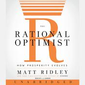The Rational Optimist: How Prosperity Evolves, by Matt Ridley