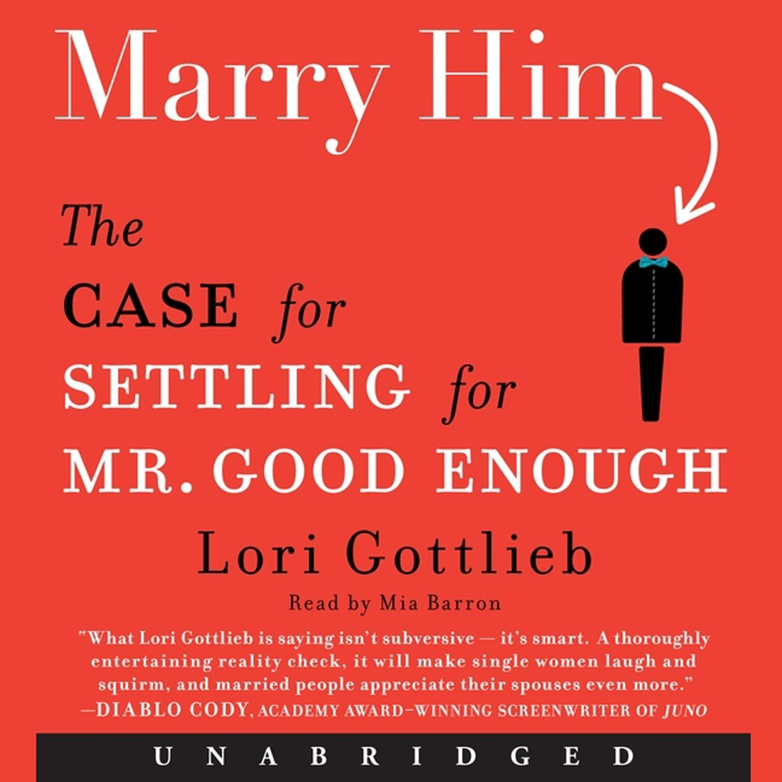 Printable Marry Him: The Case for Settling for Mr. Good Enough Audiobook Cover Art