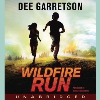 Wildfire Run Audiobook, by Dee Garretson
