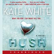 Hush: A Novel Audiobook, by Kate White