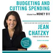 Money 911: Budgeting and Cutting Spending, by Jean Chatzky