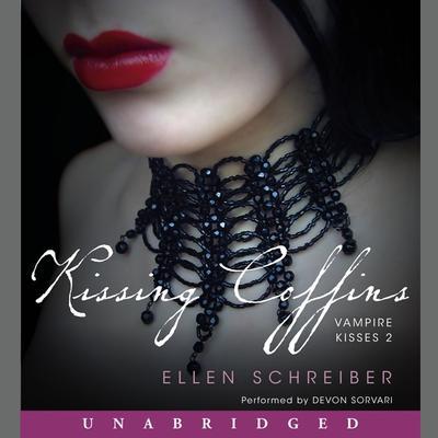 Vampire Kisses 2: Kissing Coffins Audiobook, by Ellen Schreiber
