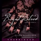 Vampire Kisses 6: Royal Blood: A Vampire Kisses Novel Audiobook, by Ellen Schreiber