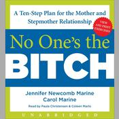 No Ones the Bitch: A Ten-Step Plan for the Mother and Stepmother Relationship Audiobook, by Jennifer Newcomb Marine, Carol Marine