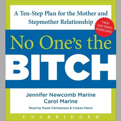 No Ones the Bitch: A Ten-Step Plan for the Mother and Stepmother Relationship Audiobook, by Jennifer Newcomb Marine