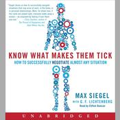 Know What Makes Them Tick: How to Successfully Negotiate Almost Any Situation Audiobook, by Max Siegel, G. F. Lichtenberg