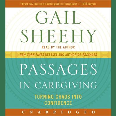 Passages in Caregiving: Turning Chaos into Confidence Audiobook, by