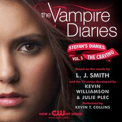 The Vampire Diaries: Stefans Diaries #3: The Craving Audiobook, by Kevin Williamson & Julie Plec, L. J. Smith