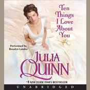 Ten Things I Love About You Audiobook, by Julia Quinn