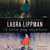 I'd Know You Anywhere: A Novel Audiobook, by Laura Lippman