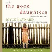 The Good Daughters: A Novel, by Joyce Maynard