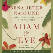 Adam & Eve: A Novel Audiobook, by Sena Jeter Naslund